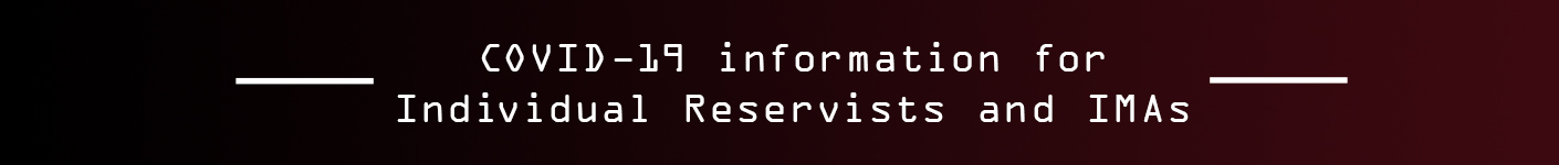 Individual Reservists click here for IR/IMA specific information