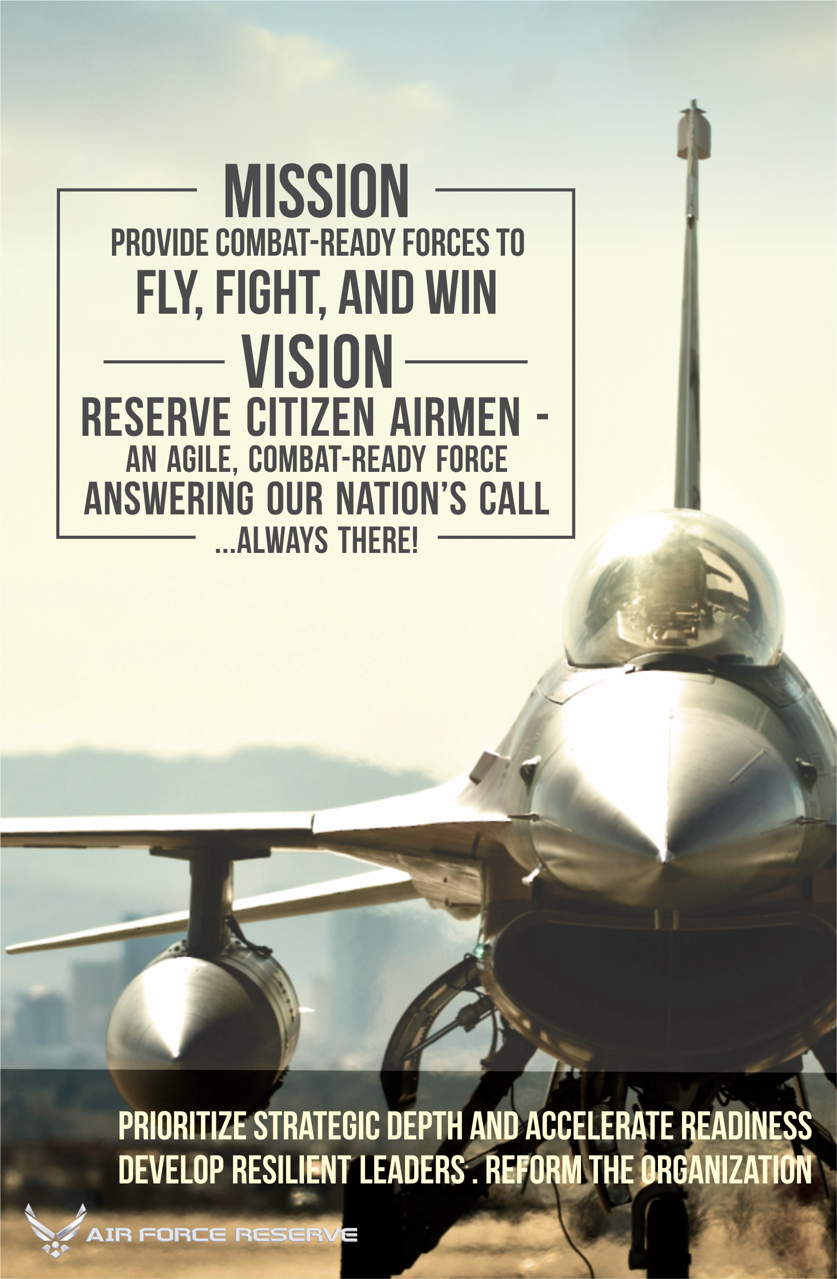 Air Force Reserve mision is to provide combat ready forces to fly, fight and win
